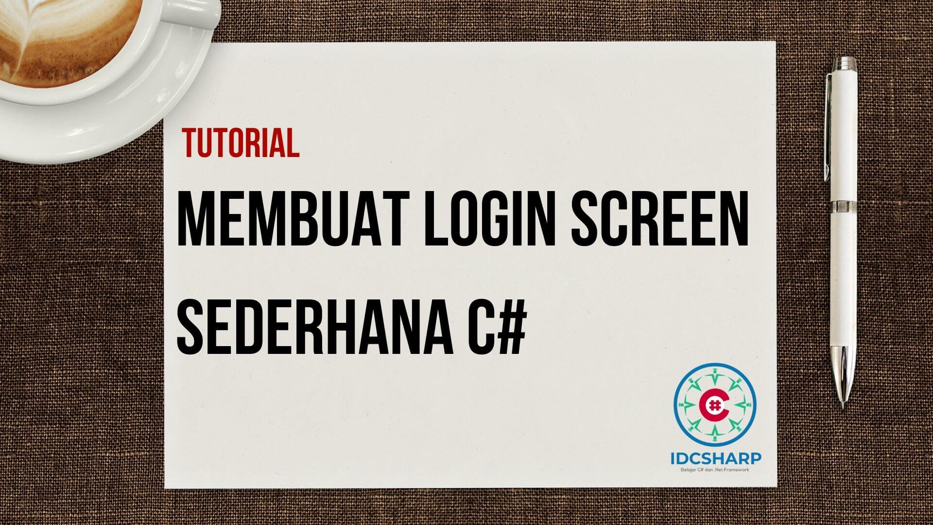 Tutorial Membuat Login Screen Visual Studio C#