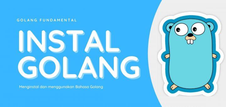 Menginstall dan menggunakan bahasa pemrograman golang IDCsharp