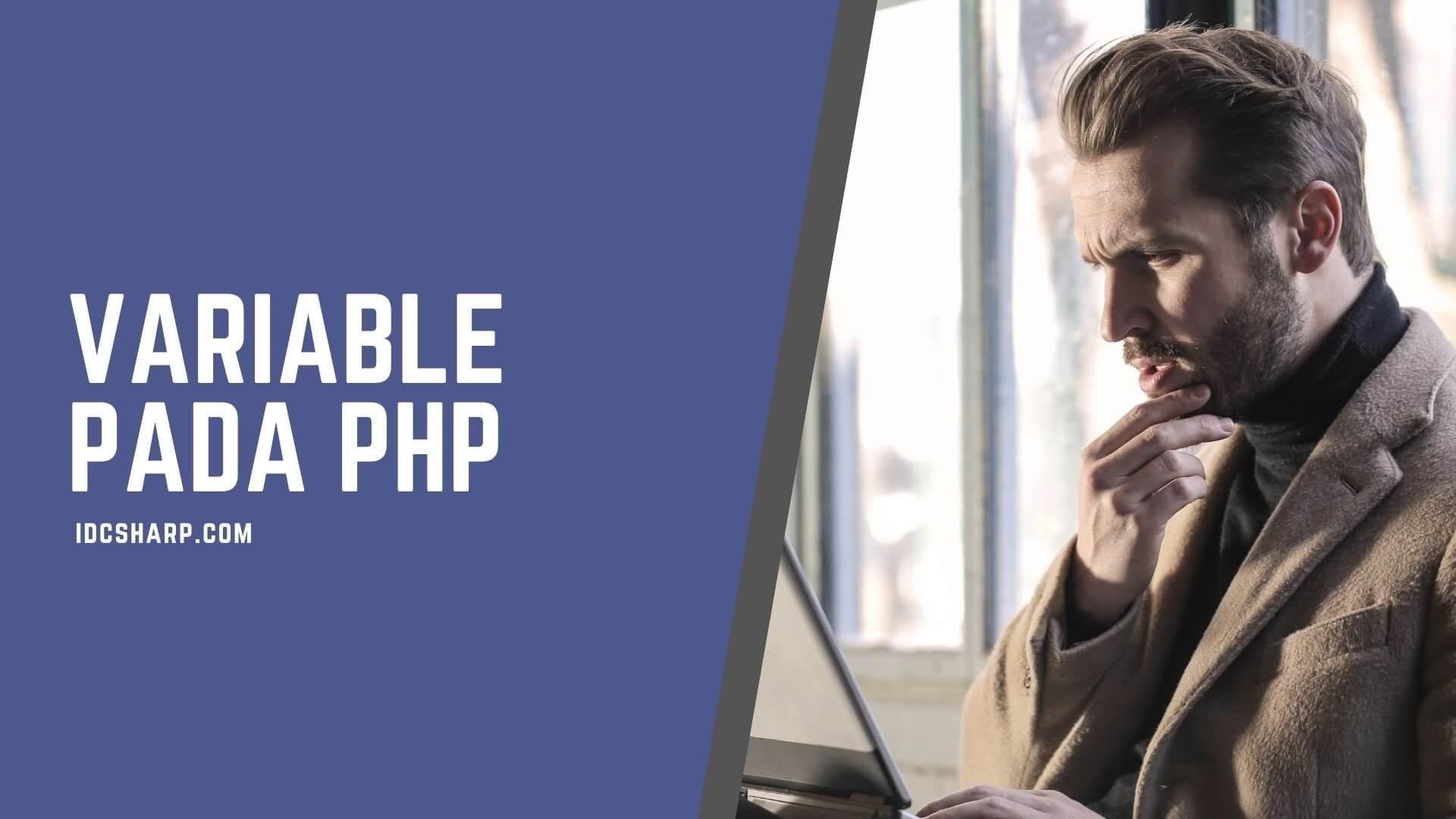 Pengertian variabel dan cara penulisannya di PHP